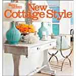 New Cottage Style, 2nd Edition (Better Homes and Gardens) (Better Homes & Gardens Decorating)