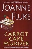 Carrot Cake Murder (Hannah Swensen Mysteries) (0758210205) by Fluke, Joanne