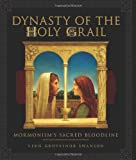 Dynasty of the Holy Grail (1555178235) by Vern G. Swanson