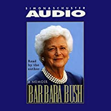 Barbara Bush: A Memoir (       ABRIDGED) by Barbara Bush Narrated by Barbara Bush