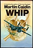 Whip (039520707X) by Caidin, Martin