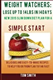 img - for WEIGHT WATCHER: Lose Up To 14LBS in 14Days New 2015 Slim down Diet Plan for a Simple Start: Delicious and Easy-To-Make Recipes to Help You Go from Flab to Fab Fast. book / textbook / text book