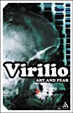 Art and Fear (Continuum Impacts) (0826487963) by Paul Virilio