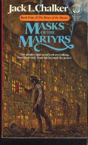 Masks of the Martyrs (Rings of the Master, Book 4), JACK L. CHALKER