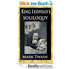 King Leopold's soliloquy; a defense of his Congo rule [Illustrated] (English Edition)