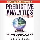 Predictive Analytics: The Power to Predict Who Will Click, Buy, Lie, or Die, Revised and Updated Hörbuch von Eric Siegel Gesprochen von: Steven Menasche