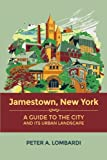 img - for Jamestown, New York: A Guide to the City and Its Urban Landscape book / textbook / text book