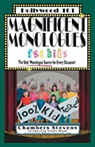 Free Magnificent Monologues For Kids: The Kids' Monologues Source for Every Occasion! (Hollywood 101) Ebooks & PDF Download
