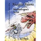 Akayzia Adams and the Masterdragon's Secretby Ed Wicke