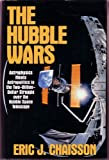 The Hubble Wars: Astrophysics Meets Astropolitics in the Two-Billion-Dollar Struggle over the Hubble Space Telescope (0060171146) by Eric J. Chaisson