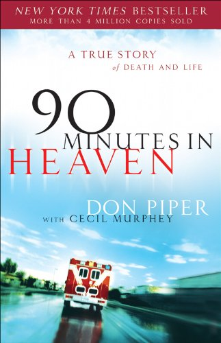 90 Minutes in Heaven: A True Story of Death  &amp;  Life