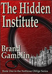 The Hidden Institute (Noblesse Oblige)