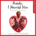 Reader, I Married Him Hörbuch von Tracy Chevalier - editor Gesprochen von: Laura Kirman