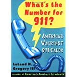 What's The Number For 911?: America's Wackiest 911 Calls ~ Leland Gregory