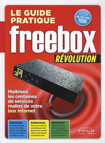 Le guide pratique Freebox révolution (French Edition)