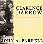 Clarence Darrow: Attorney for the Damned | [John A. Farrell]