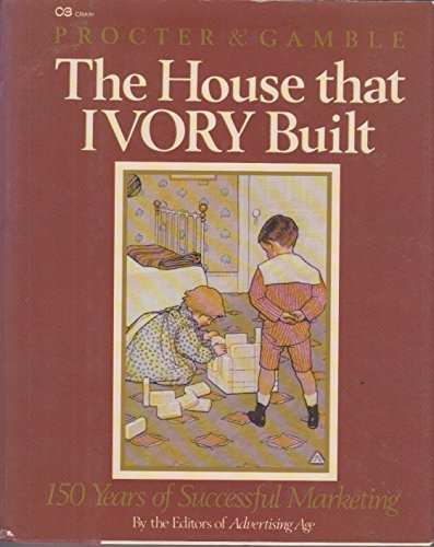 procter-and-gamble-the-house-that-ivory-built-by-advertising-age-1988-04-02