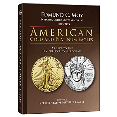 American Gold and Platinum Eagles: A Guide to the U.s. Bullion Coin Programs de Edmund C. Moy