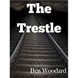 The Trestle: A Shakertown Suspense Adventure (A Shakertown Adventure) ~ Ben Woodard