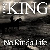 No Kinda Life | [Ryan King]