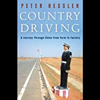 Country Driving: A Journey Through China from Farm to Factory Hörbuch von Peter Hessler Gesprochen von: Peter Berkrot