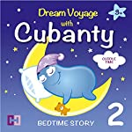 Cuddle Time: Dream Voyage with Cubanty (Bedtime Story 2) | Cubanty Cuddly