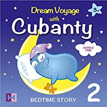 Cuddle Time: Bedtime Story (Dream Voyage with Cubanty 2) Audiobook by Cubanty Cuddly Narrated by Cubanty Cuddly