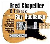 echange, troc Fred Chapellier & Roy Buchanan - A Tribute To Roy Buchanan