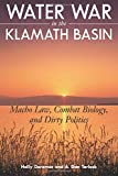 img - for Water War in the Klamath Basin: Macho Law, Combat Biology, and Dirty Politics book / textbook / text book