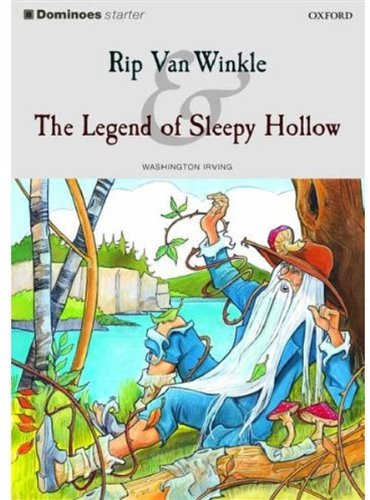 Dominoes: Starter Level: 250 Word Vocabulary Rip Van Winkle and the Legend of Sleepy Hollow, by Washington Irving, Alan Hines