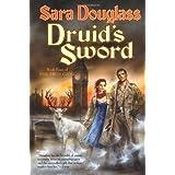 Druid's Sword: Book Four of The Troy Game ~ Sara Douglass