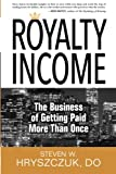 img - for Royalty Income: The Business of Getting Paid More than Once book / textbook / text book