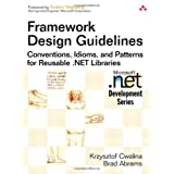 Framework Design Guidelines: Conventions, Idioms, and Patterns for Reusable .NET Libraries ~ Krzysztof Cwalina