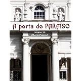 A porta do Paraíso - crónica do reinado de D. Pedro V (romance)