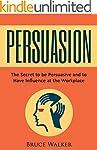 Persuasion: The Secret to be Persuasi...
