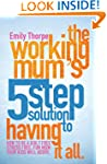 The Working Mum's 5-Step Solution To...