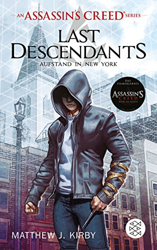 An Assassin's Creed Series. Last Descendants. Aufstand in New York: Band 1