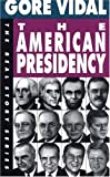 The American Presidency (The Real Story Series) (1878825151) by Gore Vidal