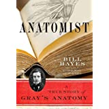 The Anatomist: A True Story of Gray's Anatomyby Bill Hayes