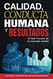 img - for Calidad, Conducta Humana y Resultados: El lado humano de la mejora de calidad (Spanish Edition) book / textbook / text book