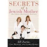 Secrets of a Jewish Mother: Real Advice, Real Stories, Real Love ~ Jill Zarin