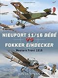 Nieuport 11/16 Bébé vs Fokker Eindecker: Western Front 1916 (Duel)