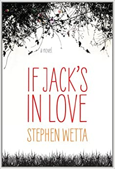 Stephen Wetta - If Jack's In Love