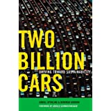 Two Billion Cars: Driving Toward Sustainabilityby Daniel Sperling