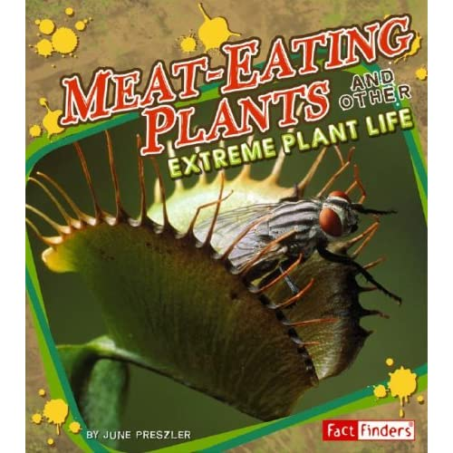 Meat-Eating Plants and Other Extreme Plant Life (Extreme