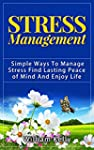 STRESS MANAGEMENT: SIMPLE WAYS TO MAN...