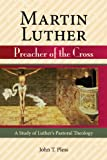 img - for Martin Luther Preacher of The Cross book / textbook / text book