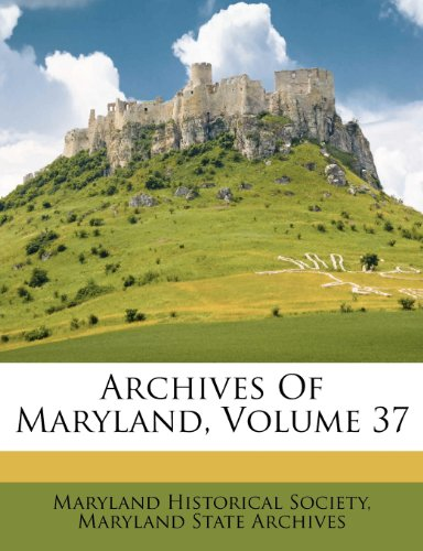 Archives Of Maryland, Volume 37
