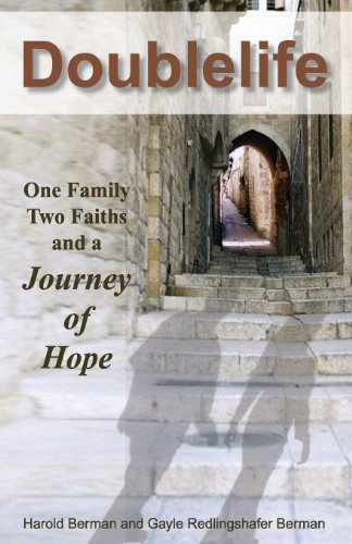 Doublelife: One Family, Two Faiths and a Journey of Hope: Harold Berman, Gayle Redlingshafer Berman: 9780615721156: Amazon.com: Books