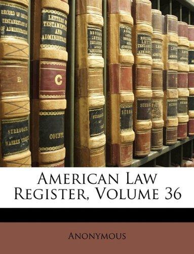 American Law Register, Volume 36